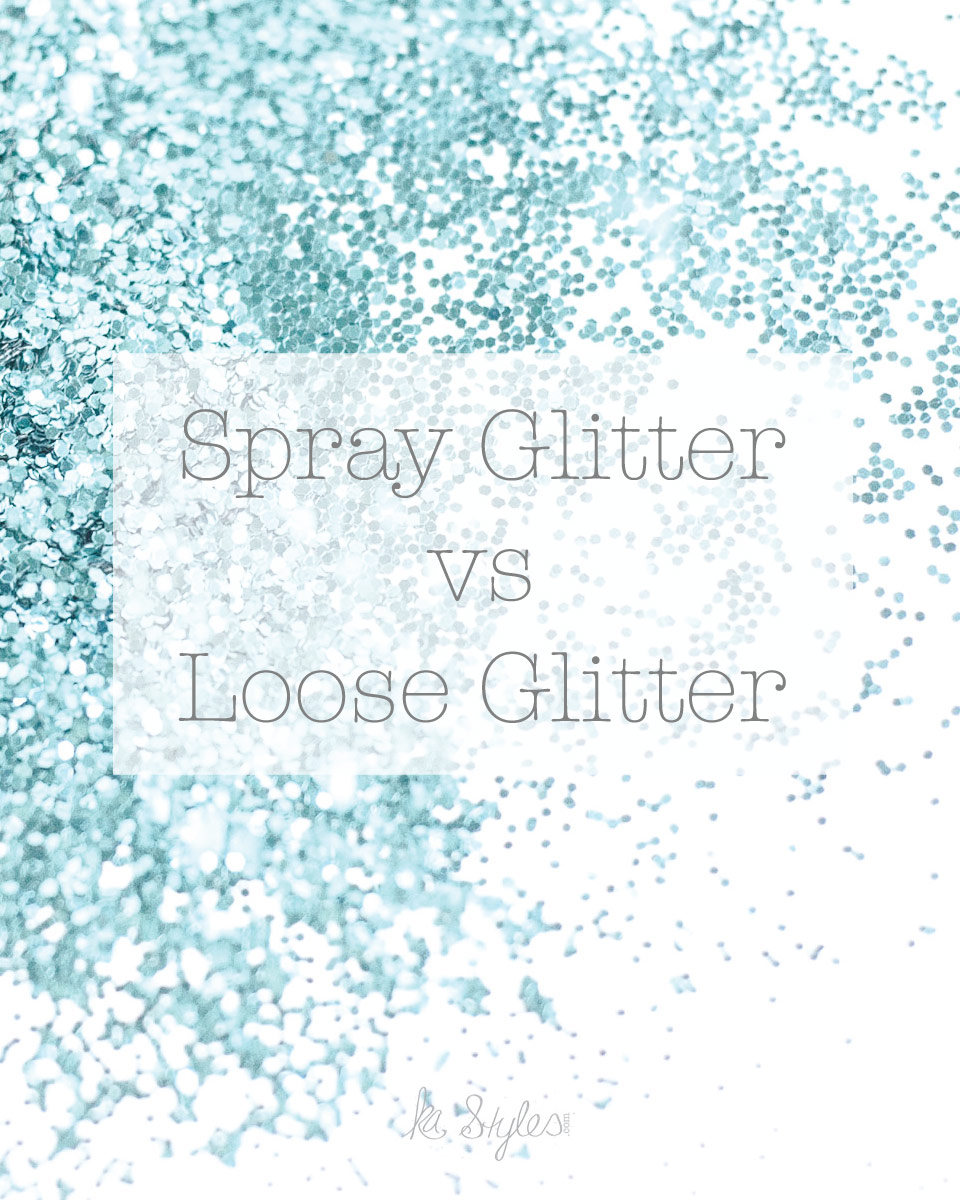 Spray glitter vs loose glitter on mason jars and glass.